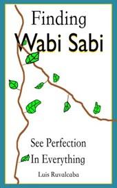 Finding Wabi Sabi : See Perfection In Everything