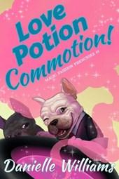 Love Potion Commotion! (Magic Fashion Frenchies, #1)