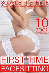 First Time Facesitting (Female Domination, Male Humiliation, Feminization) - 10 Book MegaBundle | Scarlett Steele |