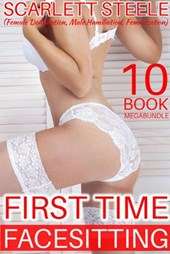 First Time Facesitting (Female Domination, Male Humiliation, Feminization) - 10 Book MegaBundle