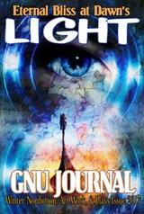 Eternal Bliss at Dawn's Light (GNU Journal Winter Other Works Issue 2017) | Multi-Author Anthology |