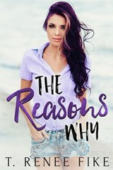The Reasons Why | T. Renee Fike |