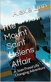 The Mount Saint Helens Affair (A Life Changing Joan Freed Mystery Adventure, #6)