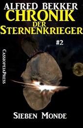 Sieben Monde - Chronik der Sternenkrieger #2 (Alfred Bekker's Chronik der Sternenkrieger, #2)