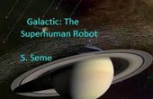 Galactic: The Superhuman Robot