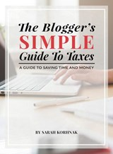 The Blogger's Simple Guide to Taxes | Sarah Korhnak |