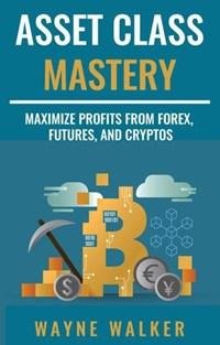 Asset Class Mastery | Wayne Walker |