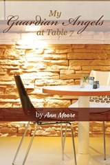 My Guardian Angels at Table 7 | Ann Moore |