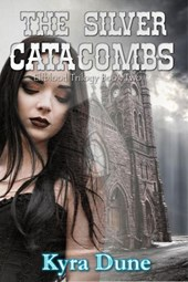 The Silver Catacombs (Elfblood Trilogy, #2)