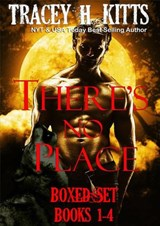 There's No Place Collection Books 1-4 | Tracey H. Kitts |