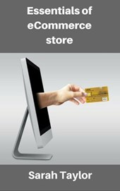 Essentials of eCommerce Store: Best Guide to Run Your Online eCommerce Store