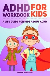ADHD Workbook for Kids | Sarah M. Henderson Ph.D. |
