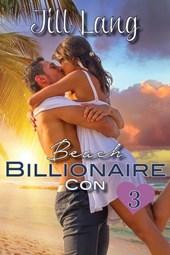 Beach Billionaire Con 3 (A Billionaire Romance, #3)