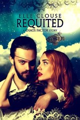 Requited (Chaos Factor Series, #2) | Elle Clouse |