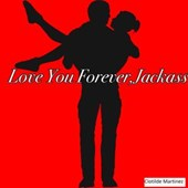 Love You Forever, Jackass (Cousins & Friends, #3)