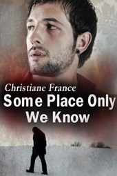 Some Place Only We Know | Christiane France |