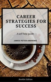 Career Strategies for Success (Self Help) | James Peter Andrews |