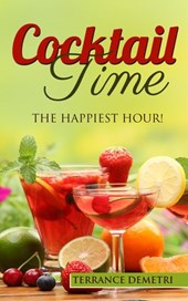 Cocktail Time:  The Happiest Hour! | Terrence Demetri |