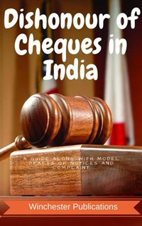 Dishonour of Cheques in India: A Guide along with Model Drafts of Notices and Complaint | Pritish Prabhu |