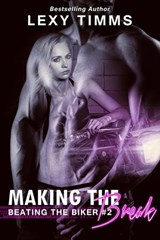 Making the Break (Beating the Biker Series, #2) | Lexy Timms |