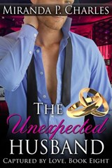 The Unexpected Husband (Captured by Love, #8) | Miranda P. Charles |