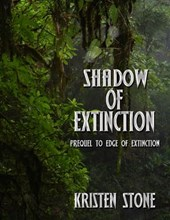 Shadow of Extinction (Heading For Extinction, #1) | Kristen Stone |