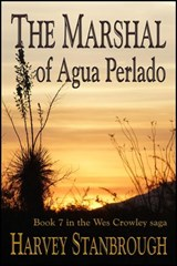 The Marshal of Agua Perlado (The Wes Crowley Series, #7) | Harvey Stanbrough |
