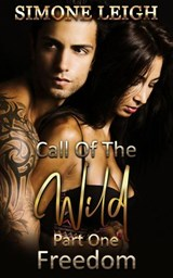 Freedom (Call of the Wild, #1) | Simone Leigh |