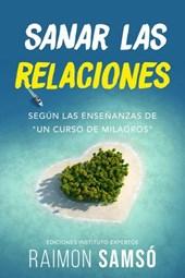 """Sanar las relaciones: Según las enseñanzas de """"Un Curso de Milagros"""" (Consciencia, #2)"""