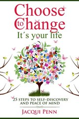 Choose to Change: It's your life | Jacqui Penn |