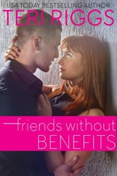 Friends Without Benefits | Teri Riggs |