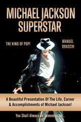 Michael Jackson Superstar: The King Of Pop! | Manuel Braschi |