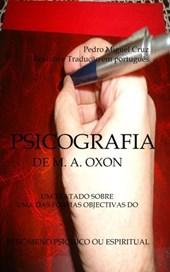 Psicografia: Um Tratado Sobre uma das Formas Objectivas do Fenómeno Psíquico ou Espiritual