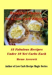 Breakfast Choices for a Low Carb Lifestyle (Low Carb 15, #2)