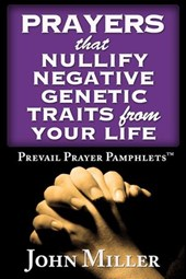 Prevail Prayer Pamphlets: Prayers that Nullify Negative Genetic Traits from Your Life | John Miller |