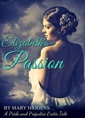 Elizabeth's Passion: A Pride and Prejudice Erotic Tale (Passion & Fidelity, #2)