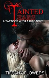Tainted Tears (Tattoos with a Bite, #2)