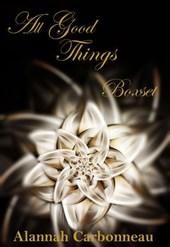All Good Things Boxset (All Good Things Series)