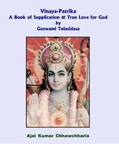 Vinaya-Patrika A Book of Supplication & True Love for God by Goswami Tulsidas | Ajai Kumar Chhawchharia |