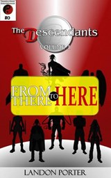 The Descendants #0 - From There To Here (The Descendants Main Series, #0) | Landon Porter |