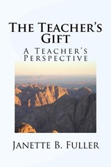 The Teacher's Gift | Janette B Fuller |