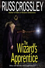 The Wizard's Apprentice | Russ Crossley |