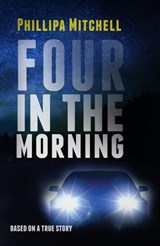Four in the Morning | Phillipa Mitchell |