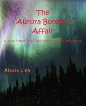 The Aurora Borealis Affair (A Life Changing Joan Freed Mystery Adventure, #7)