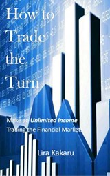 How to Trade the Turn | Lira Kakaru |