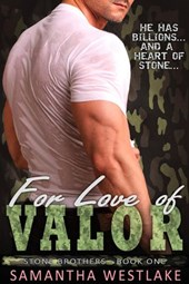 For Love of Valor (Stone Brothers, #1) | Samantha Westlake |