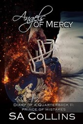 Angels of Mercy - Diary of a Quarterback - Part II: Prince of Mistakes | Sa Collins |