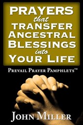 Prevail Prayer Pamphlets: Prayers that Transfer Ancestral Blessings Into Your Life