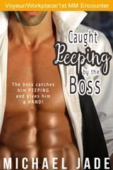 Caught Peeping by the Boss | Michael Jade |