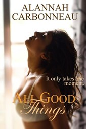 All Good Things (All Good Things Series, #1)